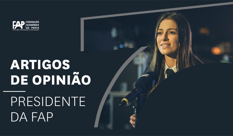 Já conheces os artigos de opinião da Presidente da Federação Académica do Porto?